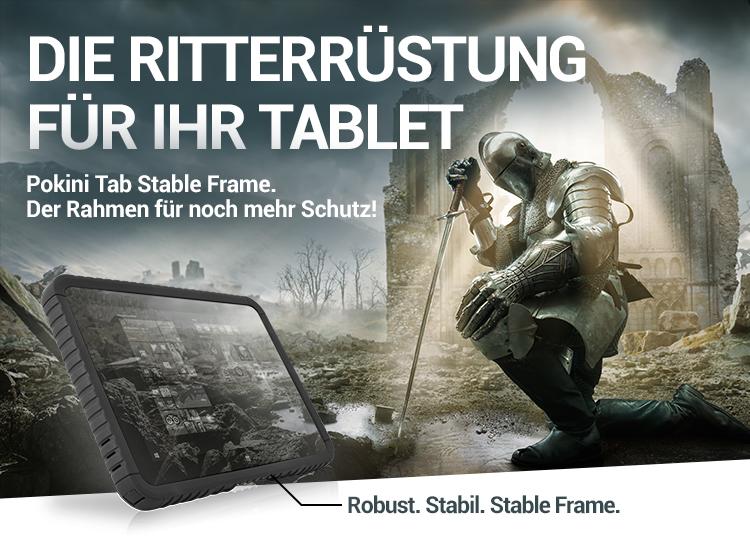 DIE RITTERRÜSTUNG FÜR IHR TABLET - Pokini Tab Stable Frame. Der Rahmen für noch mehr Schutz!