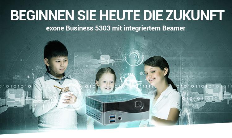 BEGINNEN SIE HEUTE DIE ZUKUNFT: exone Business 5303 mit integriertem Beamer