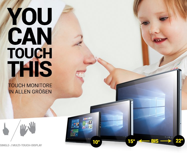 YOU CAN TOUCH THIS - TOUCH MONITORE IN ALLEN GRÖßEN