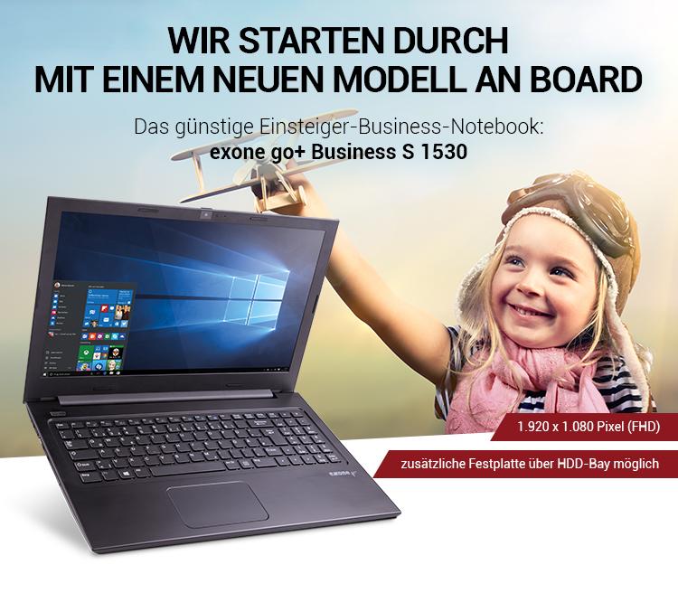 WIR STARTEN DURCH MIT EINEM NEUEN MODELL AN BOARD - Das günstige Einsteiger-Business-Notebook: exone go+ Business S 1530